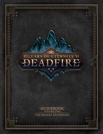 Pillars Of Eternity Guidebook Volume Two The Deadfire Archipelago
