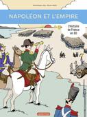 L'Histoire de France en BD - Napoléon et l'Empire