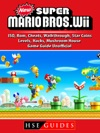 New Super Mario Bros Wii ISO Rom Cheats Walkthrough Star Coins Levels Hacks Mushroom House Game Guide Unofficial