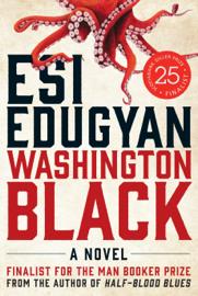 Washington Black - Esi Edugyan book summary
