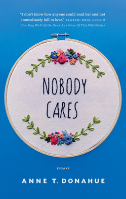 Nobody Cares - Anne T. Donahue book
