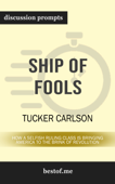 Ship of Fools: How a Selfish Ruling Class Is Bringing America to the Brink of Revolution by Tucker Carlson (Discussion Prompts)