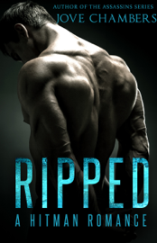 Ripped: A Hitman Romance - Jove Chambers book summary