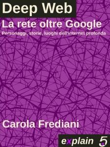 Deep Web - La rete oltre Google Book Cover