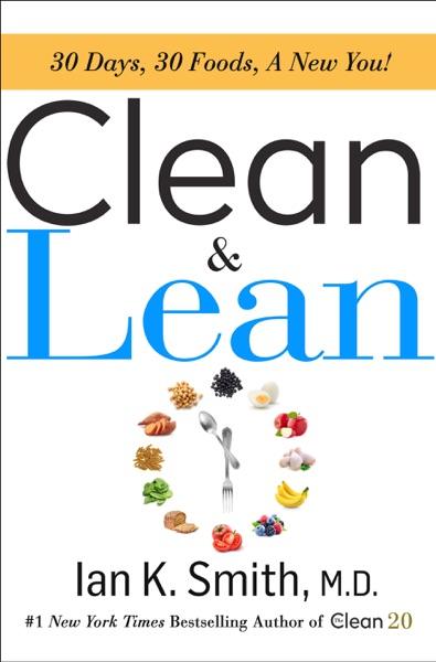 Clean & Lean - Ian K. Smith, M.D. book cover