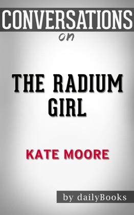 The Radium Girls: The Dark Story of America's Shining Women by Kate Moore Conversation Starters image