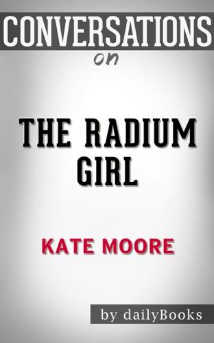 dailyBooks - The Radium Girls: The Dark Story of America's Shining Women by Kate Moore  Conversation Starters