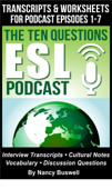 The Ten Questions ESL Podcast: Transcripts and Worksheets for Episodes 1-7