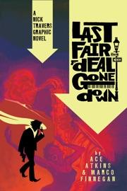 Last Fair Deal Gone Down: A Nick Travers Graphic Novel PDF Download