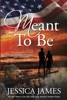 Meant To Be: A Novel of Honor and Duty