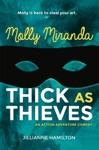 Molly Miranda Thick As Thieves
