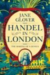 Handel In London The Making Of A Genius