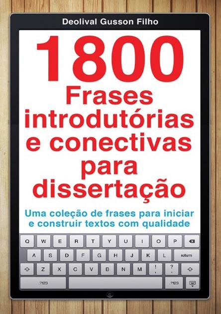 1800 Frases Introdutórias E Conectivas Para Dissertação De Deolival Gusson Filho En Apple Books