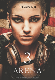 Arena 3 (Book #3 in the Survival Trilogy) book
