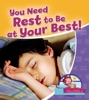 You Need Rest To Be At Your Best!