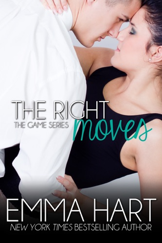 Emma Hart - The Right Moves: The Game Book 3