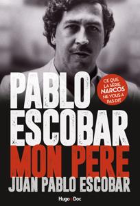 Pablo Escobar Mon père La couverture du livre martien
