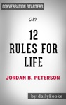 12 Rules For Life An Antidote To Chaos By Jordan Peterson Conversation Starters