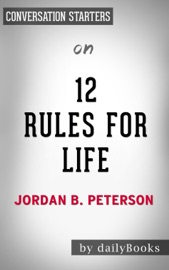 12 Rules For Life: An Antidote to Chaos by Jordan Peterson: Conversation Starters PDF Download
