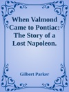 When Valmond Came To Pontiac The Story Of A Lost Napoleon Volume 3
