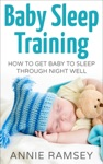 Baby Sleep Training How To Get Baby To Sleep Through Night Well