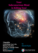 Your Subconscious Mind Is Killing You! 7 BeLIEfs Controlling Your Life, Making You Sick & How To Change Them Even If NOTHING Worked Before.