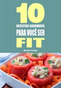 10 Receitas saudáveis para você ser fit Book Cover