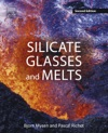 Silicate Glasses And Melts Enhanced Edition