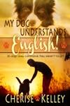 My Dog Understands English