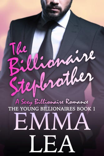 The Billionaire Stepbrother - Emma Lea - Emma Lea