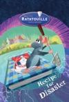 Ratatouille Recipe For Disaster
