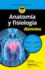 Maggie Norris & Erin Odya - Anatomía y fisiología para Dummies portada