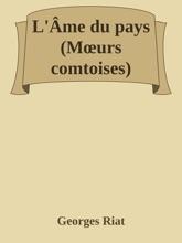 L'Âme Du Pays (Mœurs Comtoises)