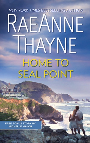 RaeAnne Thayne & Michelle Major - Home to Seal Point & Still the One