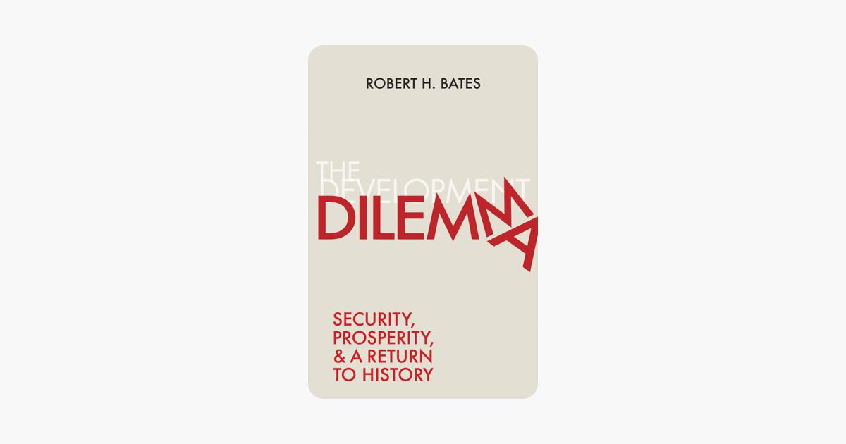 The Development Dilemma - Robert H. Bates