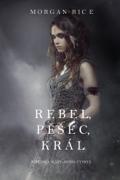 Rebel, Pěšec, Král (Koruny A Slávy--Kniha Čtvrtá)