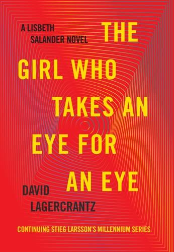 The Girl Who Takes an Eye for an Eye - David Lagercrantz - David Lagercrantz
