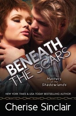 Beneath the Scars - Cherise Sinclair book