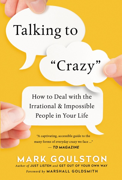 Talking to Crazy - Mark Goulston book cover