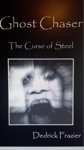 Ghost Chaser The Curse Of Steel