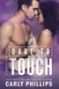 Carly Phillips - Dare to Touch  artwork