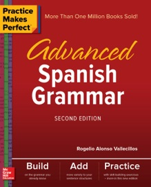 Practice Makes Perfect Advanced Spanish Grammar Second Edition