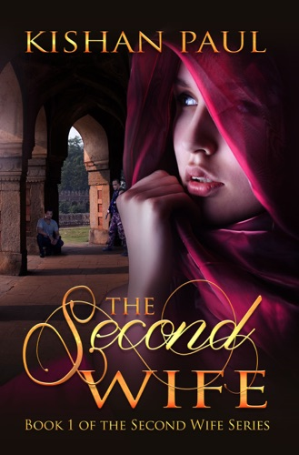 The Second Wife - Kishan Paul - Kishan Paul