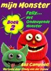 Mijn Monster - Boek 2 - Felix Het Ondeugende Monster
