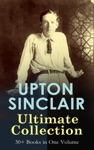 UPTON SINCLAIR Ultimate Collection 30 Books In One Volume