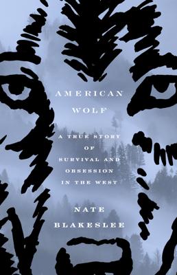 American Wolf - Nate Blakeslee book