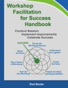 Workshop Facilitation For Success Handbook