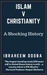 Islam V Christianity A Shocking History