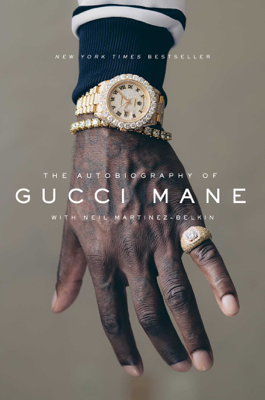 The Autobiography of Gucci Mane - Gucci Mane book