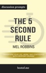 The 5 Second Rule Transform Your Life Work And Confidence With Everyday Courage By Mel Robbins
